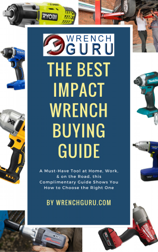 the-best-impact-wrench-buying-guide-313x500 Cordless Impact Wrenches & Impact Tools